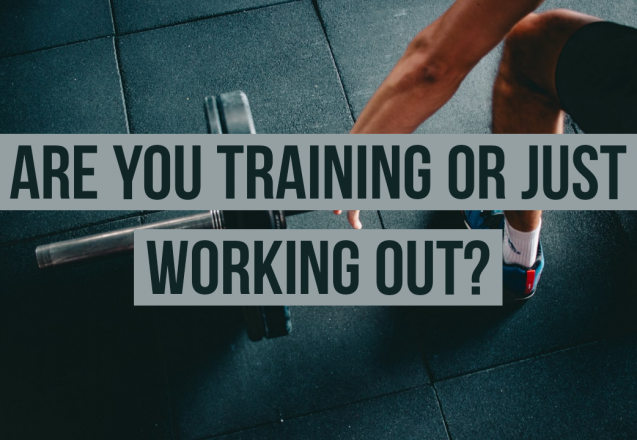 Training vs. Working Out: Which One Are You Doing?